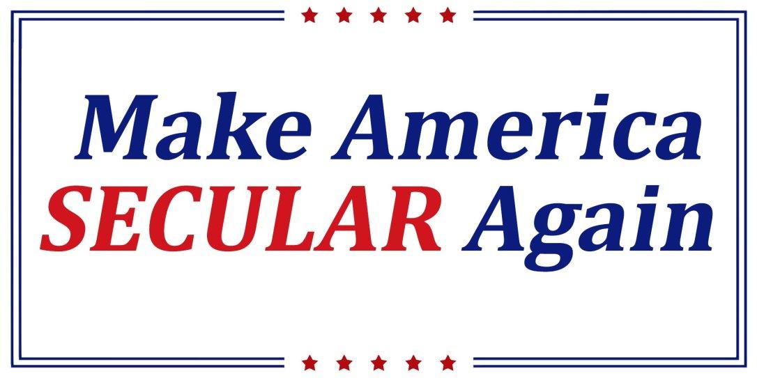 Make America Secular Again!